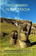 Descubriendo Isla de Pascua (Spanish Edition)