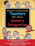 img - for Answers to Questions Teachers Ask about Sensory Integration: Forms, Checklists, and Practical Tools for Teachers and Parents book / textbook / text book