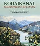 Kodaikanal: Vanishing Heritage Of An Island In The Sky