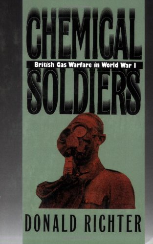 Chemical Soldiers: British Gas Warfare in World War I (Modern War Studies)