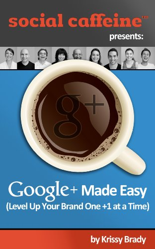 Google+ Made Easy (Social Caffeine)