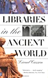 Libraries In The Ancient World (0300097212) by Casson, Lionel
