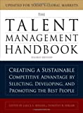 img - for The Talent Management Handbook: Creating a Sustainable Competitive Advantage by Selecting, Developing, and Promoting the Best People by Berger, Lance A., Berger, Dorothy R. (2011) Hardcover book / textbook / text book