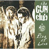 Fire of Loveby The Gun Club