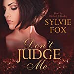 Don't Judge Me: A Judgment Novel, Book 1 | Sylvie Fox