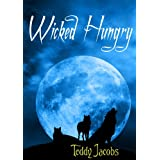 Wicked Hungry (A Young Adult Urban Fantasy)by Teddy Jacobs