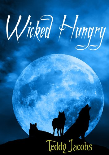 Wicked Hungry (A Young Adult Urban Fantasy)