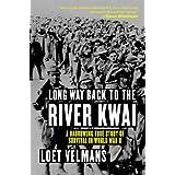 Long Way Back to the River Kwai: Memories of World War II ~ Loet Velmans
