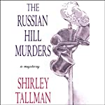 The Russian Hill Murders: A Sarah Woolson Mystery (       UNABRIDGED) by Shirley Tallman Narrated by Anna Fields