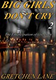 Big Girls Don&#39;t Cry 2 (BBW Erotic Romance) 