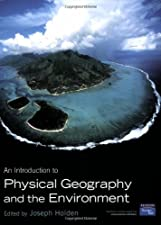 An Introduction to Physical Geography and the Environment by Joseph Holden