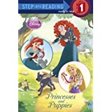 Princesses and Puppies (Disney Princess) (Step into Reading)