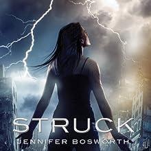 Struck (       UNABRIDGED) by Jennifer Bosworth Narrated by Leslie Bellair