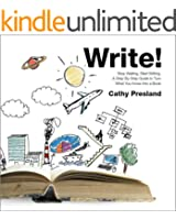 Write! Stop Waiting, Start Writing. A Step-By-Step to Turn What You Know Into a Book (English Edition)