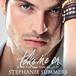 Take Me On: Take Me Series, Book 1 | Stephanie Summers