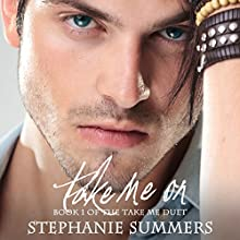 Take Me On: Take Me Series, Book 1 Audiobook by Stephanie Summers Narrated by Joel Froomkin