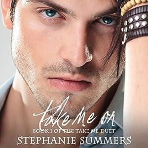 Take Me On (Take Me Series, #1) - Stephanie Summers
