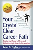 img - for Your Crystal Clear Career Path: Featuring Smart, New and Effective Job Search Strategies book / textbook / text book