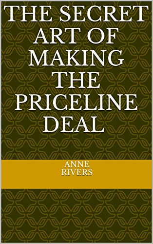 the-secret-art-of-making-the-priceline-deal-english-edition