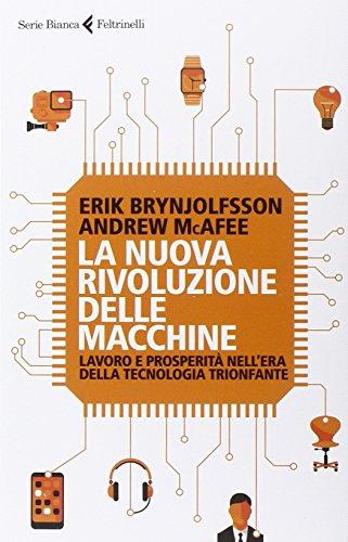 la-nuova-rivoluzione-delle-macchine-lavoro-e-prosperita-nellera-della-tecnologia-trionfante