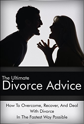 Divorce: Groundbreaking Advice To Overcome, Recover, And Heal From Divorce In The Best Way Possible (Divorce, Separation Advice, Divorce With Children) PDF