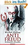 Anti Freud: Die Psychoanalyse wird en...