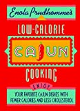 img - for By Enola Prudhomme Enola Prudhomme's Low-Calorie Cajun Cooking (1st First Edition) [Spiral-bound] book / textbook / text book