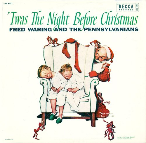 Twas the Night Before Christmas: Fred Waring and The Pennsylvanians by Fred Waring and The Pennsylvanians