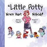 img - for A Little Potty Never Hurt Nobody! book / textbook / text book