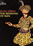 Shah 'abbas - The Remaking Of Iran [DVD]