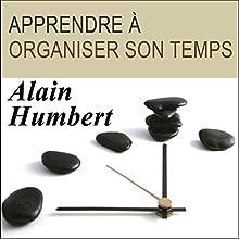 Apprendre à organiser son temps Discours Auteur(s) : Alain Humbert Narrateur(s) : Alain Humbert