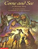 Come and see: A Christmas story (0439216230) by Mayper, Monica