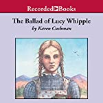 The Ballad of Lucy Whipple | Karen Cushman