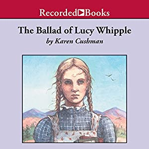 The Ballad of Lucy Whipple Audiobook