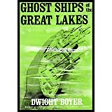 Ghost Ships of the Great Lakes ~ Dwight Boyer