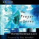The Prayer of Jesus Audiobook by Hank Hanegraaff Narrated by Hank Hanegraaff
