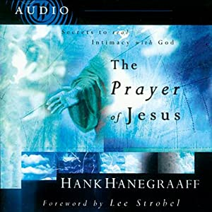 The Prayer of Jesus | [Hank Hanegraaff]