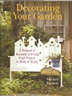 Decorating Your Garden - A Bouquet of…