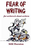 img - for Fear of Writing: For Writers & Closet Writers by Milli Thornton (2003-06-01) book / textbook / text book