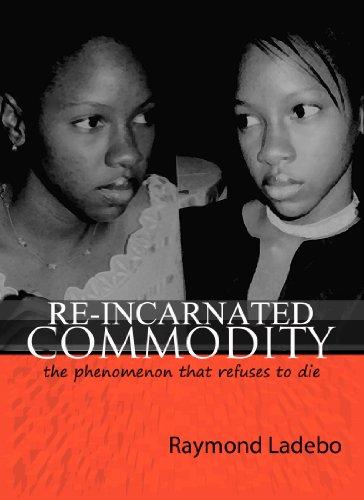 REINCARNATED COMMODITY