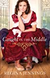img - for Caught in the Middle (Ladies of Caldwell County Book #3) book / textbook / text book