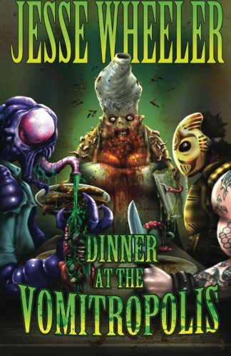 Dinner at the Vomitropolis [Wheeler, Jesse] (Tapa Blanda)