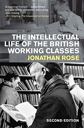 The Intellectual Life of the British Working Classes: Second