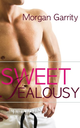 Sweet Jealousy (EPISODE 1) by Morgan Garrity