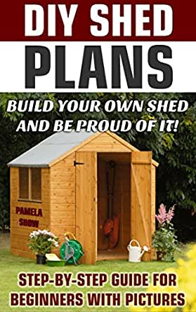 Step by step diy woodworking plans car interior design for Design and build your own shed