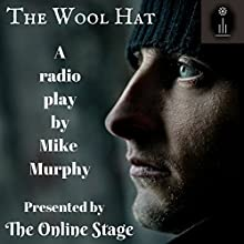 The Wool Hat Performance by Mike Murphy Narrated by Brett Downey, Richard Andrews, K.G. Cross, Maureen Boutilier