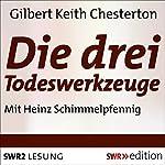 Die drei Todeswerkzeuge | Gilbert Keith Chesterton