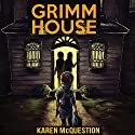 Grimm House Audiobook by Karen McQuestion Narrated by Stacey Glemboski