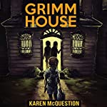 Grimm House | Karen McQuestion