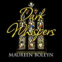 Dark Whispers Audiobook by Maureen Boleyn Narrated by Anne Dover